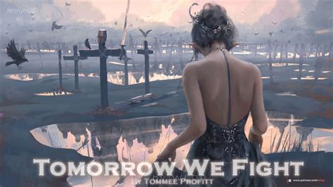 ''tomorrow We Fight'' By Tommee Profitt [feat