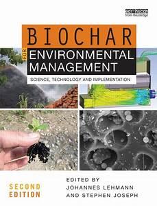 Biochar For Environmental Management – 2nd Edition ...