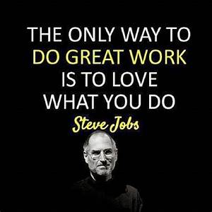 Do What You Love : the only way to do great work is to love what you do steve jobs likes and quotes ~ Buech-reservation.com Haus und Dekorationen