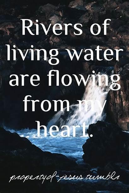 Living Water Rivers Scripture Quotes Jesus Heart