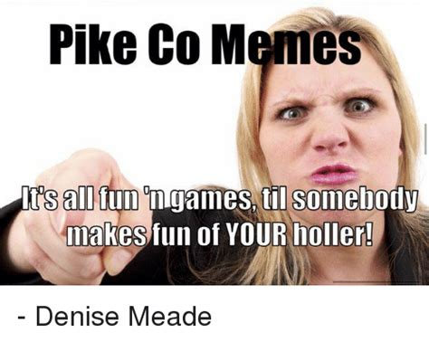 Pike Meme - 25 best memes about meme memes and pike county kentucky meme memes and pike county
