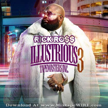 ross rick illustrious mixtape mixtapes
