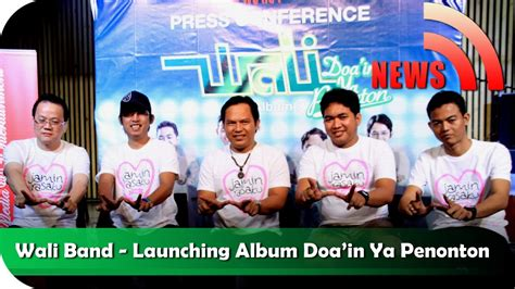 not lagu wali nagaswara wali band press conference album doain ya penonton nstv