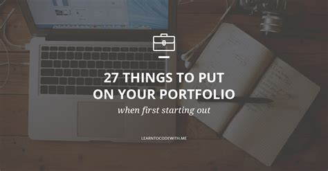 27 things to put on your portfolio when starting out