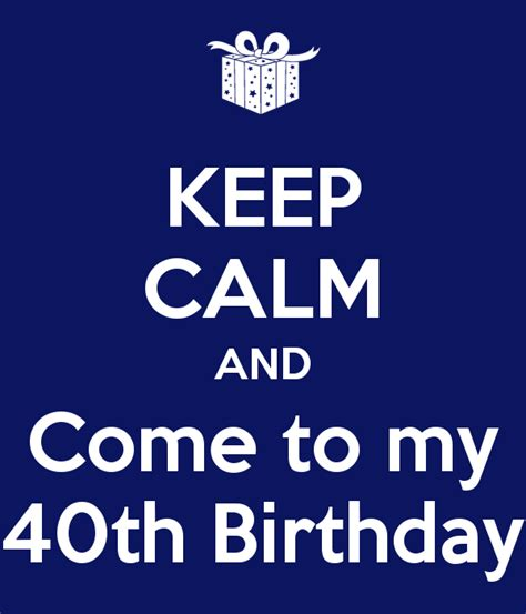 Keep Calm And Come To My 40th Birthday Poster Matthew