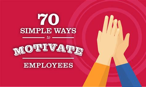 simple ways  motivate employees   work