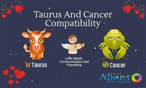 taurus  cancer compatibility love  friendship