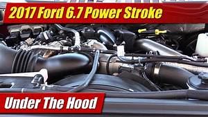 Under The Hood  2017 Ford 6 7 Power Stroke Diesel