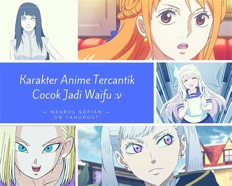 karakter wanita  anime  kawaii  cantik bagian