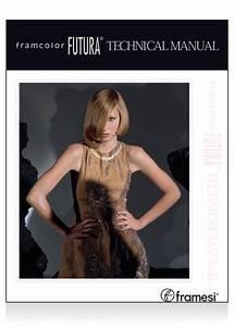 Framesi U00ae Framcolor U00ae Futura Technical Manual