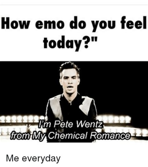 Pete Meme - how emo do you feel today m pete wentz from mm y chemical romance me everyday emo meme on me me