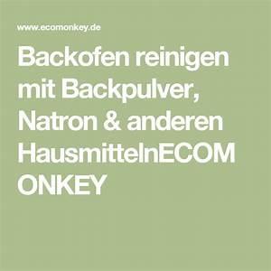 Silber Putzen Mit Natron : backofen reinigen mit backpulver natron anderen ~ Watch28wear.com Haus und Dekorationen