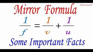 Mirror Formula And Some Important Facts While Solving The Numerical On Mirror Formula