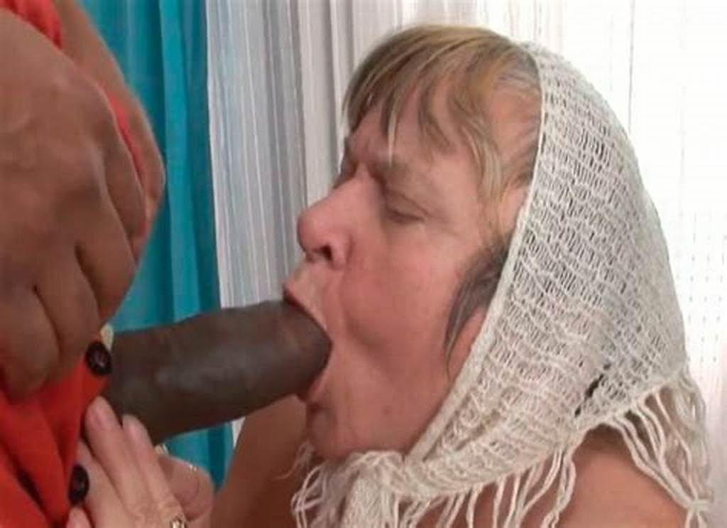 #Old #Russian #Granny #Got #Her #Mouth #Invaded #Hard #By #Bbc