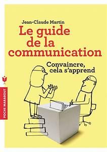 Livre  Le Guide De La Communication  Convaincre Cela S U0026 39 Apprend  Jean