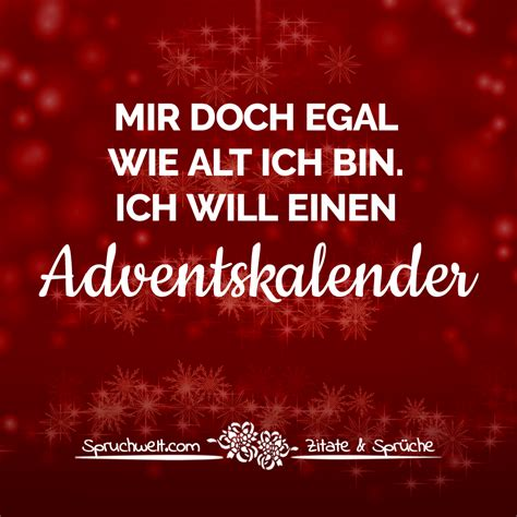wie schmücke ich einen weihnachtsbaum mir doch egal wie alt ich bin ich will einen adventskalender lustige adventsspr 252 che