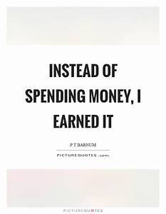 Spending Money Quotes & Sayings | Spending Money Picture ...