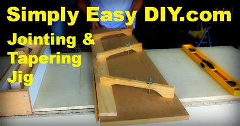 simply easy diy diy table  jointing  tapering jig