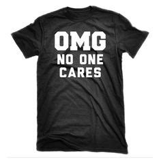 Omg No One Cares Meme - funny sassy quotes on pinterest impractical jokers quotes slut humor and filipino funny