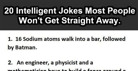 20 Intelligent Jokes Most People Won't Get Straight Away  Science And Education Pinterest