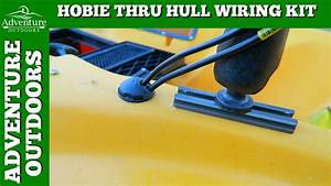 How To Install The Hobie Thru Hull Wiring Kit