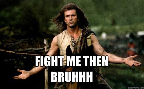 Fight Me Meme - 100 most popular funniest bruh memes golfian com