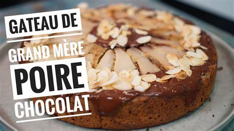 jeux de cuisine de chocolat recette du gateau poires chocolat un gâteau de grand mère