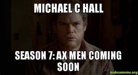 C Meme - michael c hall memes