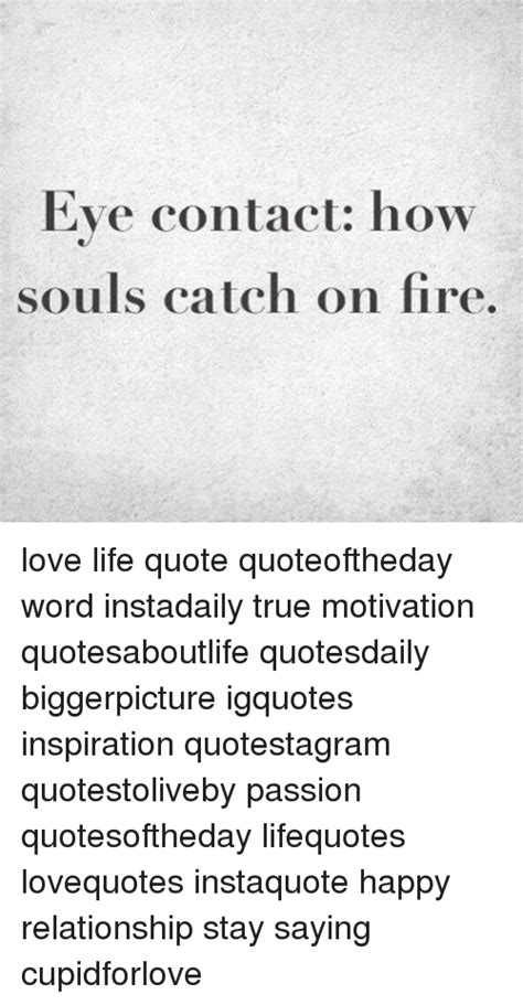 eye contact  souls catch  fire love life quote
