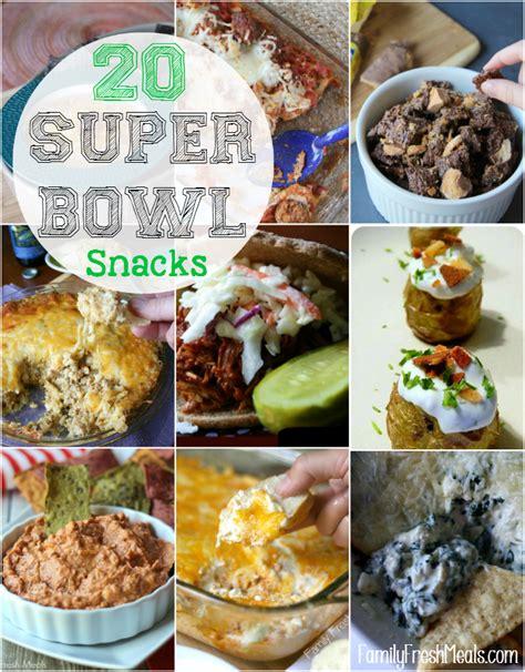 superbowl snack ideas the best super bowl snacks family fresh meals