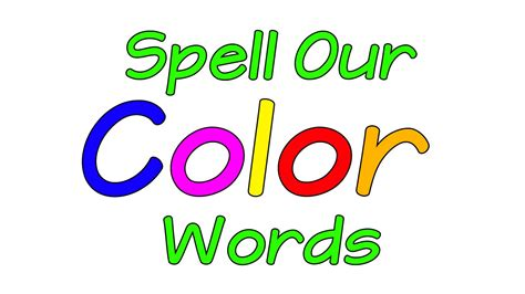 color word learn the colors spell our color words colors song