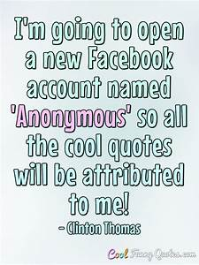 I'm going to open a new Facebook account named 'Anonymous ...
