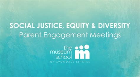 parent engagement meetings social justice equity diversity