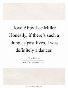 I love Abby Lee Miller. Honestly, if there's such a thing ...