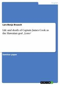 """Life and death of Captain James Cook as the Hawaiian god """"Lono"""" Publish your master's thesis"""