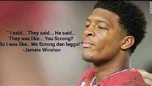 Two Drunk Tiger... Jameis Winston Heisman Quotes