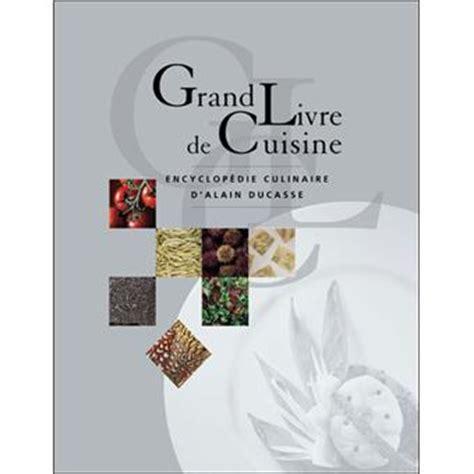 grand livre de cuisine alain ducasse le grand livre de cuisine d 39 alain ducasse edition 2005 relié alain ducasse achat livre