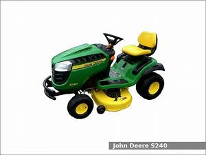 John Deere S240 Lawn  U0026 Garden Tractor  Review And Specs
