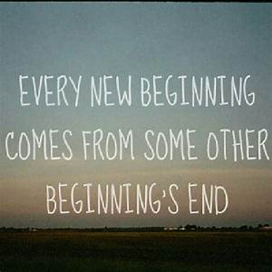 Every new begin... Romantic New Beginning Quotes