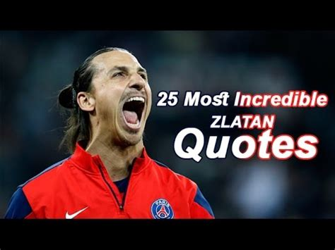 Enjoy reading and share 42 famous quotes about best zlatan ibrahimovic with everyone. Top 25 Most Incredible ZLATAN IBRAHIMOVIC Quotes - YouTube