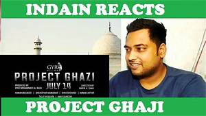 Indian Reacts to Project Ghazi | Pakistani Movie | Review ...