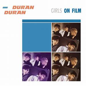 Duran Duran Chart 80s Song Of The Day Girls On Film By Duran Duran