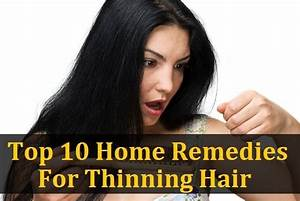 10 Of The World's Most Effective Remedies For Thinning ...