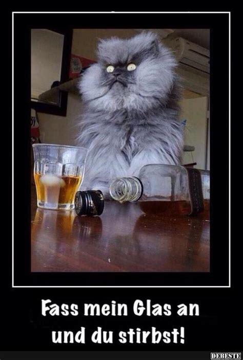 fass mein glas  und du stirbst lustige bilder