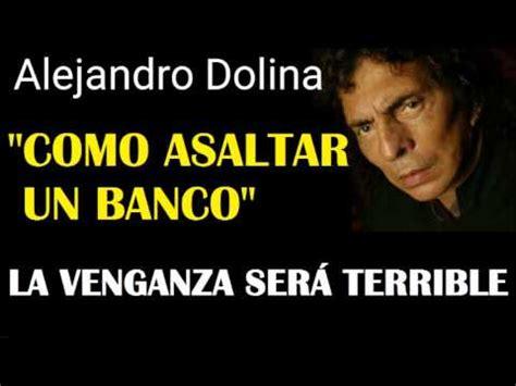 """ALEJANDRO DOLINA PARA VER """"COMO ROBAR UN BANCO"""" YouTube"""