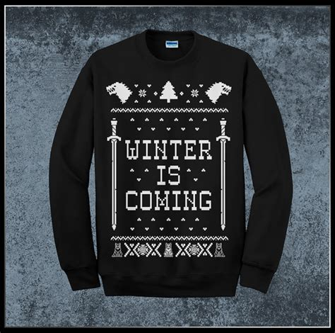 winter is coming sweater winter is coming of thrones unisex sweater