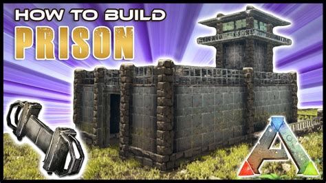 Prison How To Build  Ark Survival Youtube