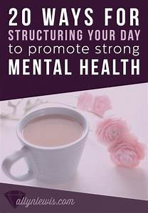 Structuring Your Daily Routine To Promote Strong Mental Health