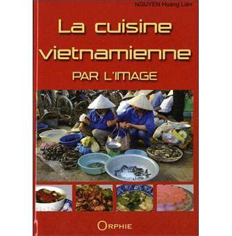 l énergie à la cuisine la cuisine vietnamienne par l 39 image relié hoang liên