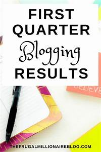 First Quarter Blogging Results 2018 - the frugal millionaire